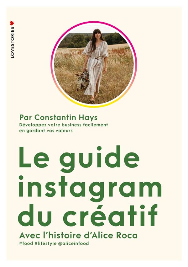 Le guide instagram du créatif avec l'histoire d'Alice Roca